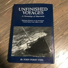 Unfinished Voyages a Chronology of Shipwrecks Maritime Disaster Of North East US