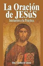 La Oración de Jesús : Iniciación a la Práctiva by Hermano de Emaus (2016,...