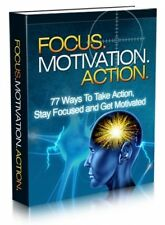 Focus. Motivation. Action + 10 Free eBooks With Resell rights ( PDF )