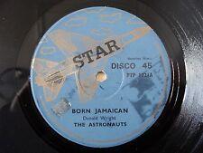 "The Astronauts Born Jamaican US 12"" Soca UK 12"" Star PTP 1021 EX"