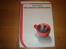TOO MUCH COFFEE MAN di SHANNON WHEELER - ALTA FEDELTA' - NUOVO
