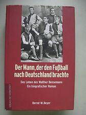 Mann, der den Fußball nach Deutschland brachte Leben Walther Bensemann Biografie