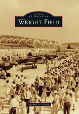 Images of Aviation: Wright Field by Kenneth M. Keisel (2016, Paperback)
