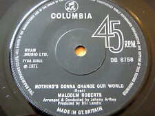 "MALCOLM ROBERTS - NOTHING'S GONNA CHANGE OUR WORLD  7"" VINYL"