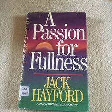 JACK HAYFORD. A PASSION FOR FULLNESS. HARDCOVER W/JACKET. 0849907349