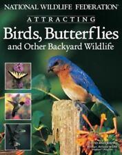 National Wildlife Federation [R]: Attracting Birds, Butterflies & Other Backyard