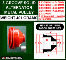 3 GROOVE SOLID METAL LONG REACH ALTERNATOR PULLEY  63MM 15MM OR 17MM HOLE