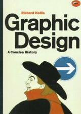 Graphic Design: A Concise History (World of Art ... by Hollis, Richard Paperback