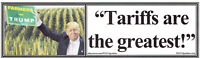 ANTI Trump: TARIFFS ARE THE GREATEST humorous political bumper sticker