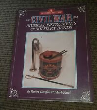 A Pictorial History of Civil War Era Musical Instruments and Military Bands book