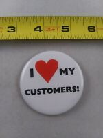 Vintage I LOVE MY CUSTOMERS pin button pinback *EE94