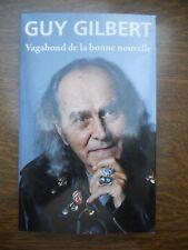 Guy Gilbert: Vagabond de la bonne nouvelle/ Editions France Loisirs, 2013