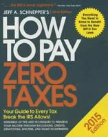 How to Pay Zero Taxes 2015: Your Guide to Every Tax Break the IRS Allows - GOOD
