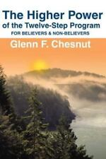 The Higher Power of the Twelve-Step Program: For Believers & Non-Believers Hind