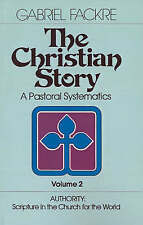 The Christian Story (Vol 2): Authority: Scripture in the Church for the World (