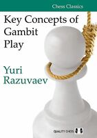 Key Concepts of Gambit Play. By Yuri Razuvaev. Updated by Aagaard NEW CHESS BOOK