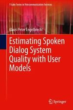 T-Labs Series in Telecommunication Services Ser.: Estimating Spoken Dialog...