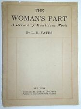 L K Yates The Woman's Part A Record Of Munitions Work WWI Women War Work C1918