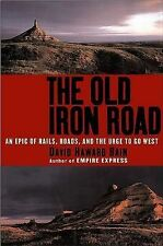The Old Iron Road: An Epic of Rails, Roads, and the Urge to Go West, Bain, David