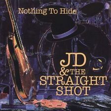 Nothing to Hide by JD & the Straight Shot (CD, Sep-2005, Rhino (Label)) NEW