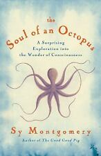 The Soul of an Octopus : A Surprising Exploration into the Wonder of...