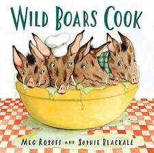 Wild Boars Cook by Rosoff, Meg