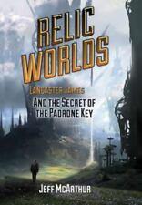 Relic Welten-Lancaster James und das Geheimnis der Padrone Schlüssel von Jeff...