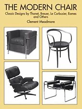 The Modern Chair: Classic Designs by Thonet, Breuer, Le Corbusier, Eames and…
