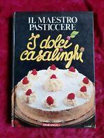 LIBRO BOOK IL MAESTRO PASTICCERE I DOLCI CASALINGHI Editoriale Del Drago GAT5