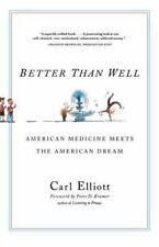Better Than Well: American Medicine Meets the American Dream (Paperback or Softb