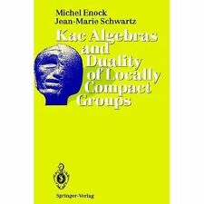 Kac Algebras and Duality of Locally Compact Groups, Hardcover by Enock, Miche...