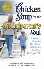 Chicken Soup for the Grandparent's Soul: Stories to Open the Hearts and Rekindle