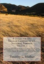 A Guide for RV/Trailer Camping in U.S. National Forests. Volume 2: Helping to Fi