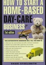 How to Start a Home-Based Day Care Business Home-Based Business Series