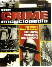 The crime encyclopedia: The worlds most notorious outlaws, mobsters & crooks by