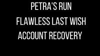 Petra's Run / Flawless Last Wish PC/CROSS-SAVE - FAST RAID