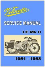 VELOCETTE Workshop Manual LE MkII 1951 1952 1953 1954 1955 1956 1957 and 1958