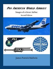 Pan American World Airways - Images of a Great Airline 2nd Edition