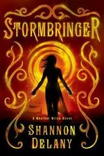 BRAND NEW Stormbringer A Weather Witch Novel by Shannon Delany (Paperback)