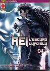 REI L'OSCURO LUPO BLU 4 - KEN LA LEGGENDA 10 - Planet Manga - NUOVO