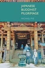 Pye  Michael-Japanese Buddhist Pilgrimage  BOOKH NEW