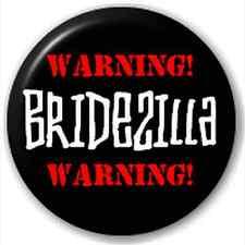 Small 25mm Lapel Pin Button Badge Novelty Bridezilla - Warning!