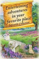 Enterteining Adventures in Your Favorite Place Infantile Collect by Potter Beatr