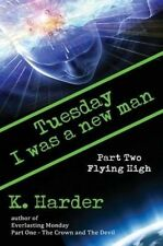 Tuesday, I Was a New Man: Flying High by K. Harder (English) Paperback Book