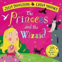 Donaldson, Julia, The Princess and the Wizard (Julia Donaldson/Lydia Monks), New