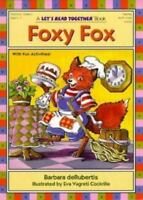 Foxy Fox [Let's Read Together Book] [ deRubertis, Barbara ] Used - Good