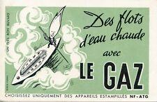 BUVARD / PUBLICITAIRE / DES FLOTS D'EAU CHAUDE POUR LE GAZ