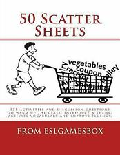 50 Scatter Sheets : ESL Activities to Warm up the Class, Introduce a Theme, A...