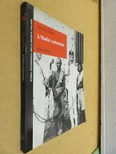 L'ITALIA COLONIALE Silvana Palma Editori Riuniti Storia fotografica libro di