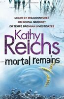 Mortal Remains: Signed By Kathy Reichs